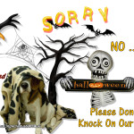 Halloween ... Please Don't Knock On Our Door